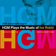 HGM Jazzorkestar Zagreb plays the Music of Ivo Robic